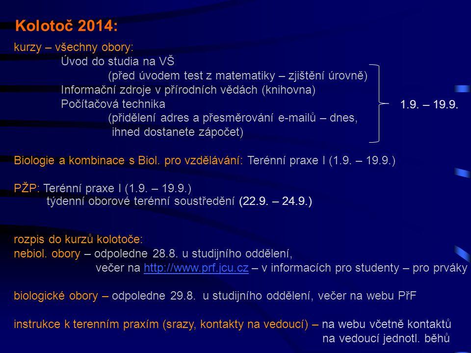 Kolotoč 2014: kurzy – všechny obory: Úvod do studia na VŠ (před úvodem test z matematiky – zjištění úrovně) Informační zdroje v přírodních vědách (kni