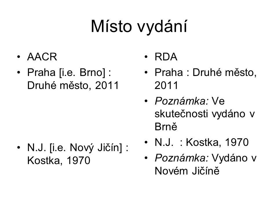 Místo vydání AACR Praha [i.e. Brno] : Druhé město, 2011 N.J.