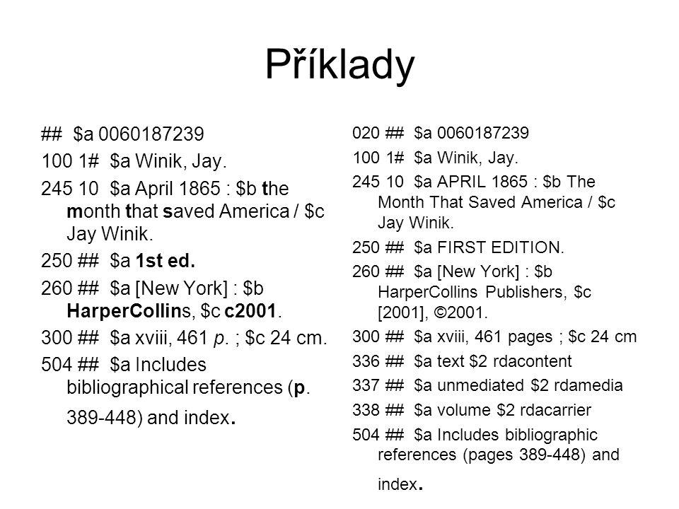 Příklady ## $a 0060187239 100 1# $a Winik, Jay.