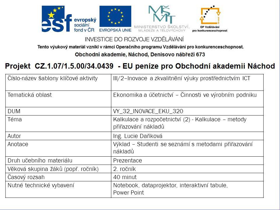 Číslo-název šablony klíčové aktivityIII/2–Inovace a zkvalitnění výuky prostřednictvím ICT Tematická oblastEkonomika a účetnictví – Činnosti ve výrobní