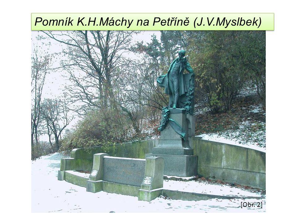 [Obr. 2] Pomník K.H.Máchy na Petříně (J.V.Myslbek)