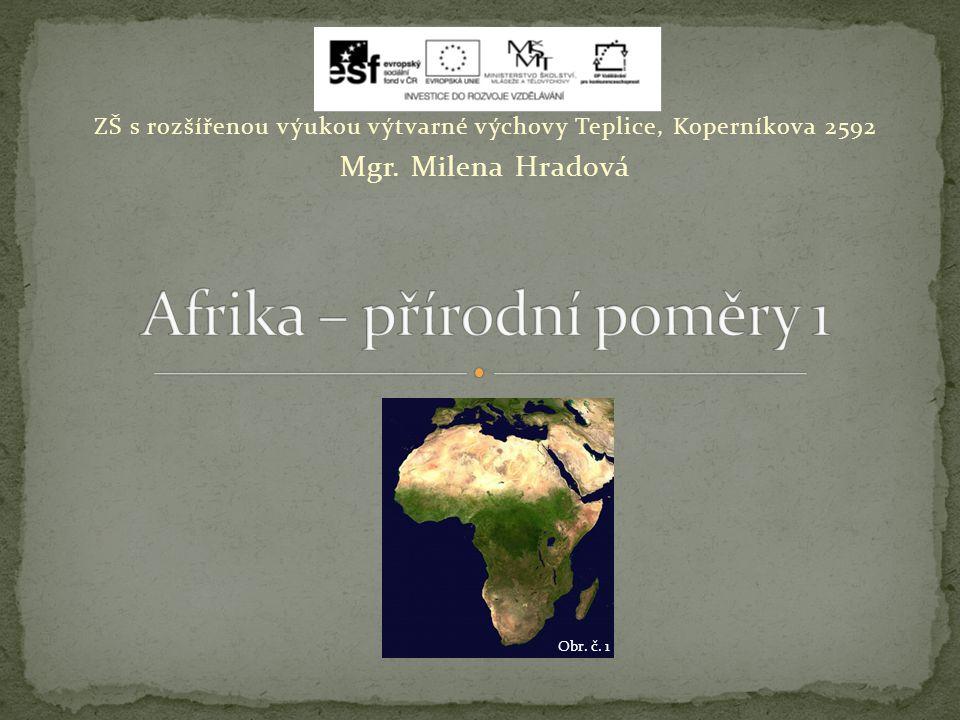 Učivo je vhodné k zařazení na úvod k přírodním poměrům Afriky Snímek č.