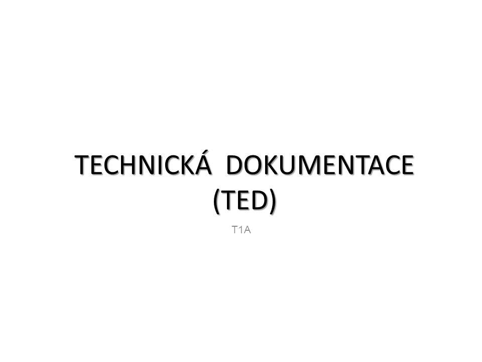 TECHNICKÁ DOKUMENTACE (TED) T1A