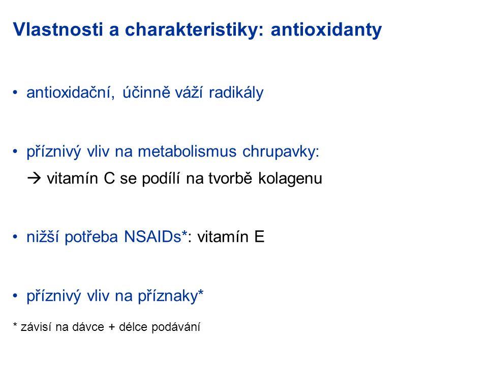antioxidační, účinně váží radikály příznivý vliv na metabolismus chrupavky:  vitamín C se podílí na tvorbě kolagenu nižší potřeba NSAIDs*: vitamín E příznivý vliv na příznaky* * závisí na dávce + délce podávání Vlastnosti a charakteristiky: antioxidanty