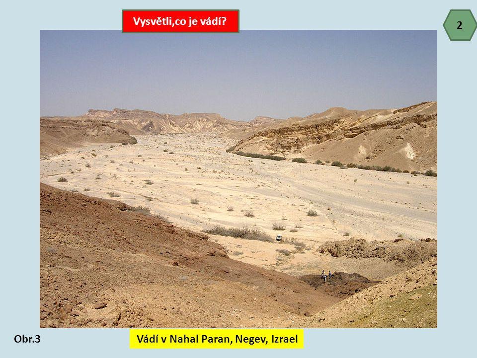 2 Obr.3 Vádí v Nahal Paran, Negev, Izrael Vysvětli,co je vádí?