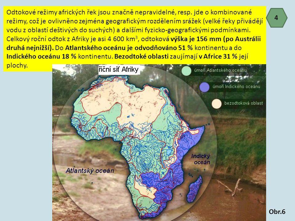 Odtokové režimy afrických řek jsou značně nepravidelné, resp. jde o kombinované režimy, což je ovlivněno zejména geografickým rozdělením srážek (velké