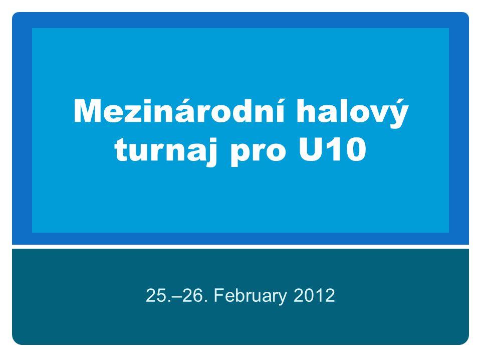 Mezinárodní halový turnaj pro U10 25.–26. February 2012
