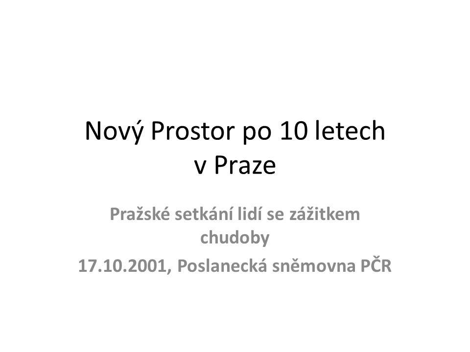 Nový Prostor po 10 letech v Praze Pražské setkání lidí se zážitkem chudoby 17.10.2001, Poslanecká sněmovna PČR