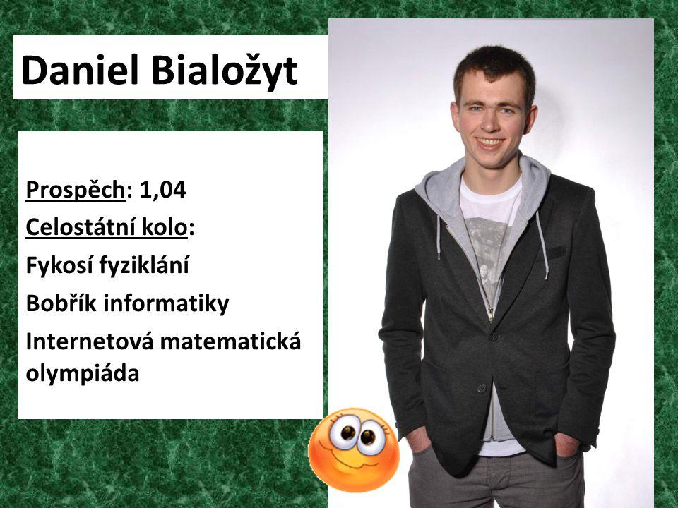 Daniel Bialožyt Prospěch: 1,04 Celostátní kolo: Fykosí fyziklání Bobřík informatiky Internetová matematická olympiáda