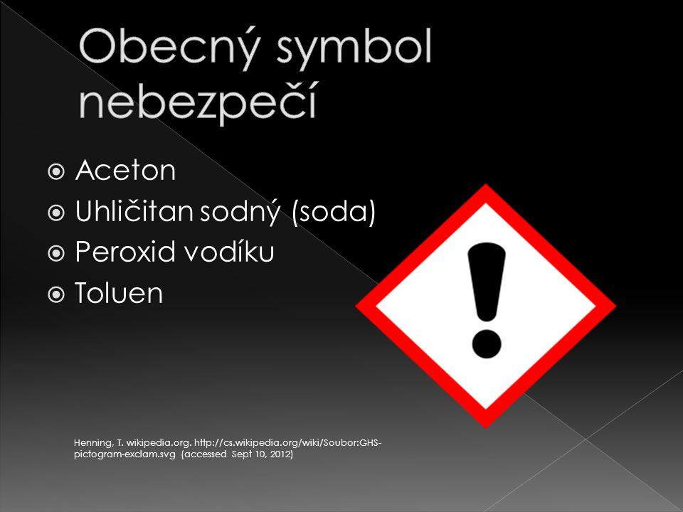  Aceton  Uhličitan sodný (soda)  Peroxid vodíku  Toluen Henning, T.
