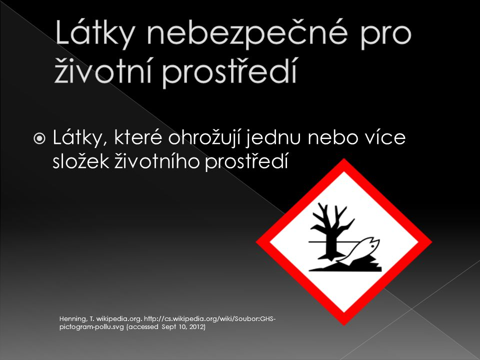  Látky, které ohrožují jednu nebo více složek životního prostředí Henning, T.