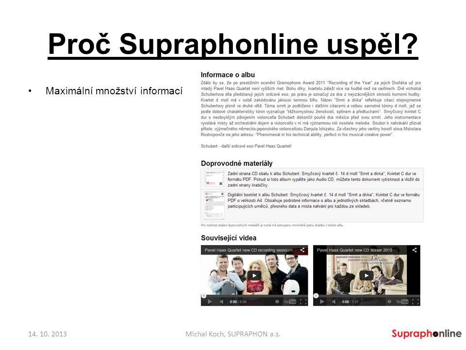 Proč Supraphonline uspěl? Maximální množství informací 14. 10. 2013Michal Koch, SUPRAPHON a.s.