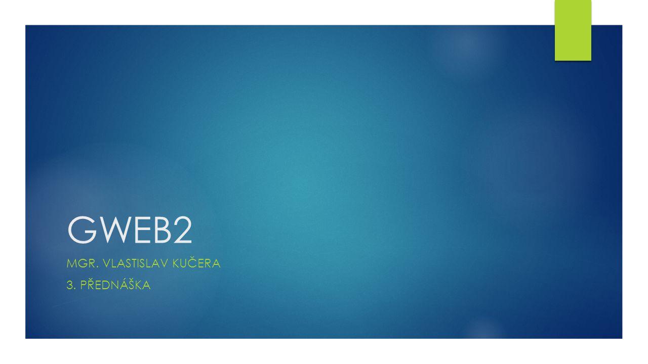 Obsah přednášky  CSS3  barvy  border-radius  box-shadow  text-shadow