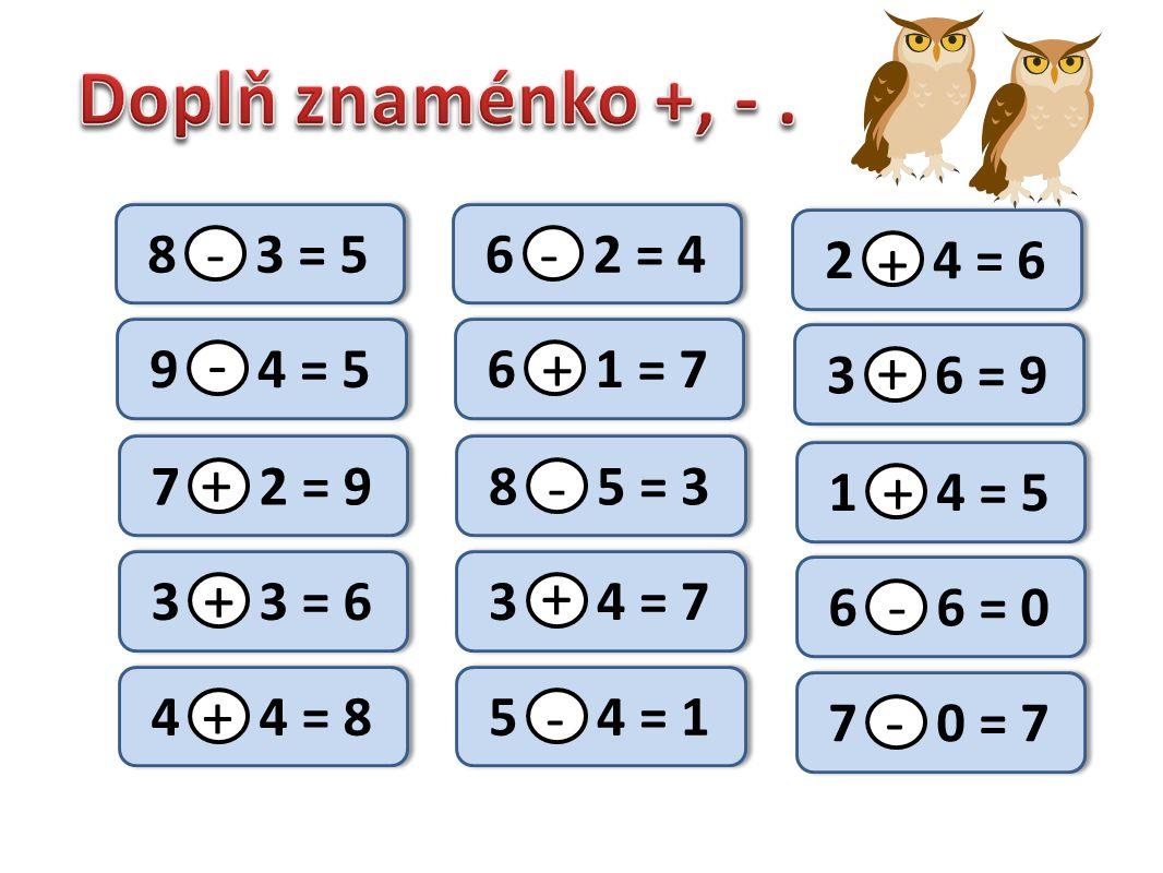 8 3 = 5 9 4 = 5 7 2 = 9 3 3 = 6 4 4 = 8 6 2 = 4 6 1 = 7 8 5 = 3 3 4 = 7 5 4 = 1 2 4 = 6 3 6 = 9 1 4 = 5 6 6 = 0 7 0 = 7 + - - - - - - - + + + + + + +