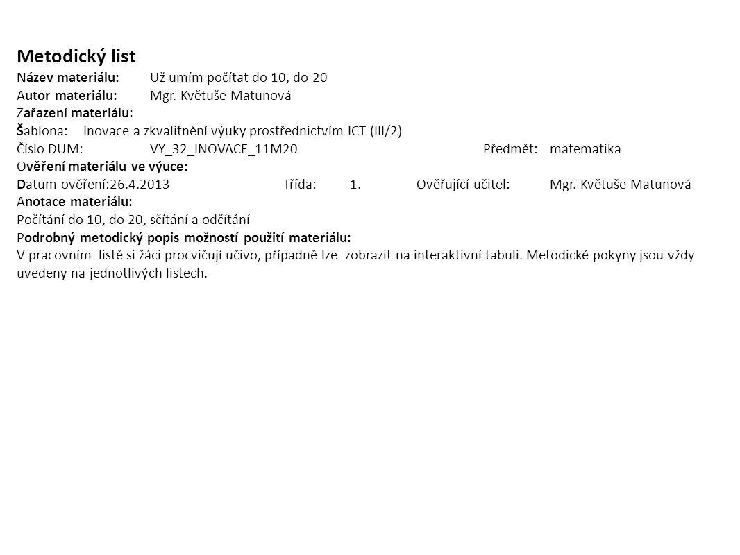 Metodický list Název materiálu:Už umím počítat do 10, do 20 Autor materiálu:Mgr.