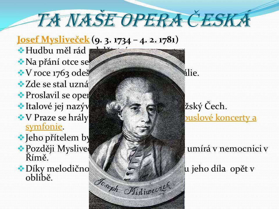 Ta naše opera Č eská Josef MyslivečekJosef Mysliveček (9.