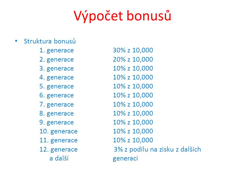 Koncept párování Pro výplatu bonusů musí být splněny tyto podmínky: 1.Liché linie musí být spárovány se sudými liniemi 2.Spodní linie v každé příslušné generaci všech lichých linií musí být spárovány s dalšími spodními liniemi stejné generace sudých linií a naopak 3.Nalezení shodného páru není časově omezeno – Nákup jednotky (jednotek) za účelem vytvoření shody je povolen v kdykoliv