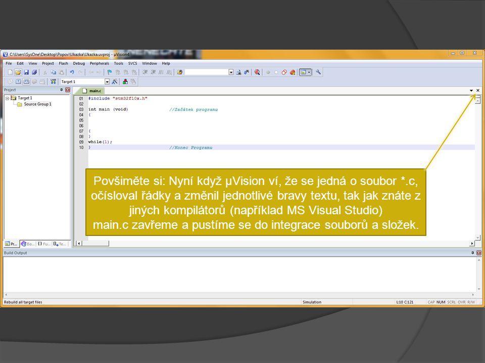Povšiměte si: Nyní když µVision ví, že se jedná o soubor *.c, očísloval řádky a změnil jednotlivé bravy textu, tak jak znáte z jiných kompilátorů (například MS Visual Studio) main.c zavřeme a pustíme se do integrace souborů a složek.