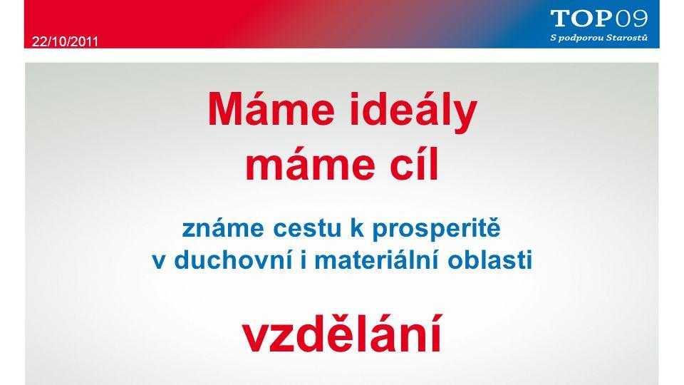 Máme ideály máme cíl známe cestu k prosperitě v duchovní i materiální oblasti vzdělání 22/10/2011