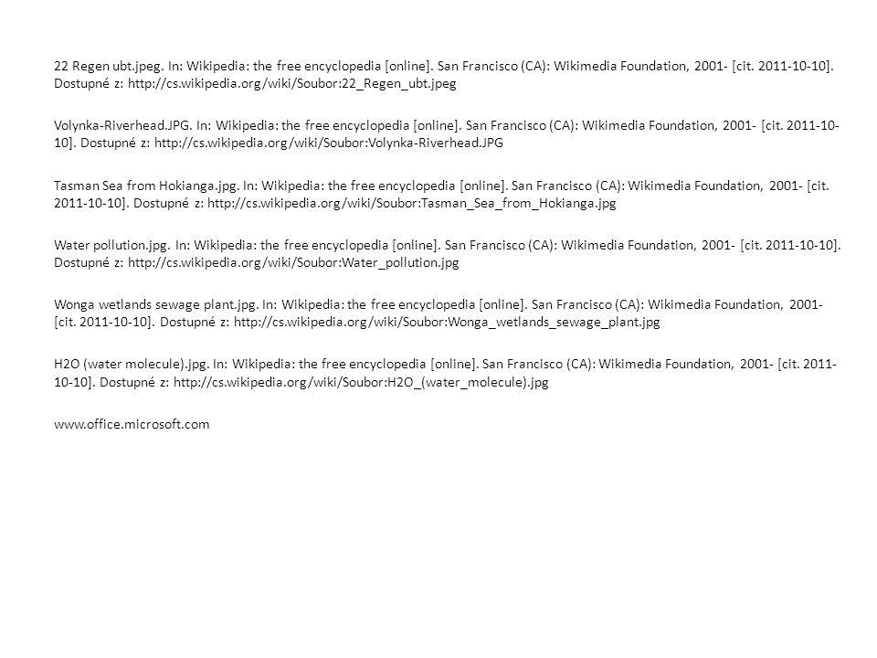 22 Regen ubt.jpeg. In: Wikipedia: the free encyclopedia [online]. San Francisco (CA): Wikimedia Foundation, 2001- [cit. 2011-10-10]. Dostupné z: http: