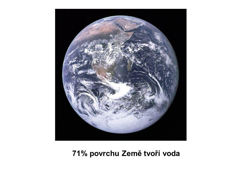 71% povrchu Země tvoří voda D/ 0,6 %