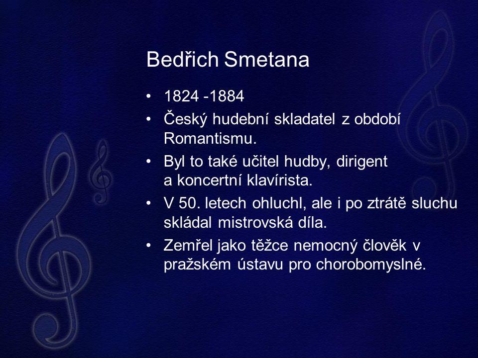 1824 -1884 Český hudební skladatel z období Romantismu. Byl to také učitel hudby, dirigent a koncertní klavírista. V 50. letech ohluchl, ale i po ztrá