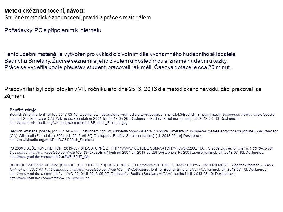 Metodické zhodnocení, návod: Stručné metodické zhodnocení, pravidla práce s materiálem. Požadavky: PC s připojením k internetu Tento učební materiál j