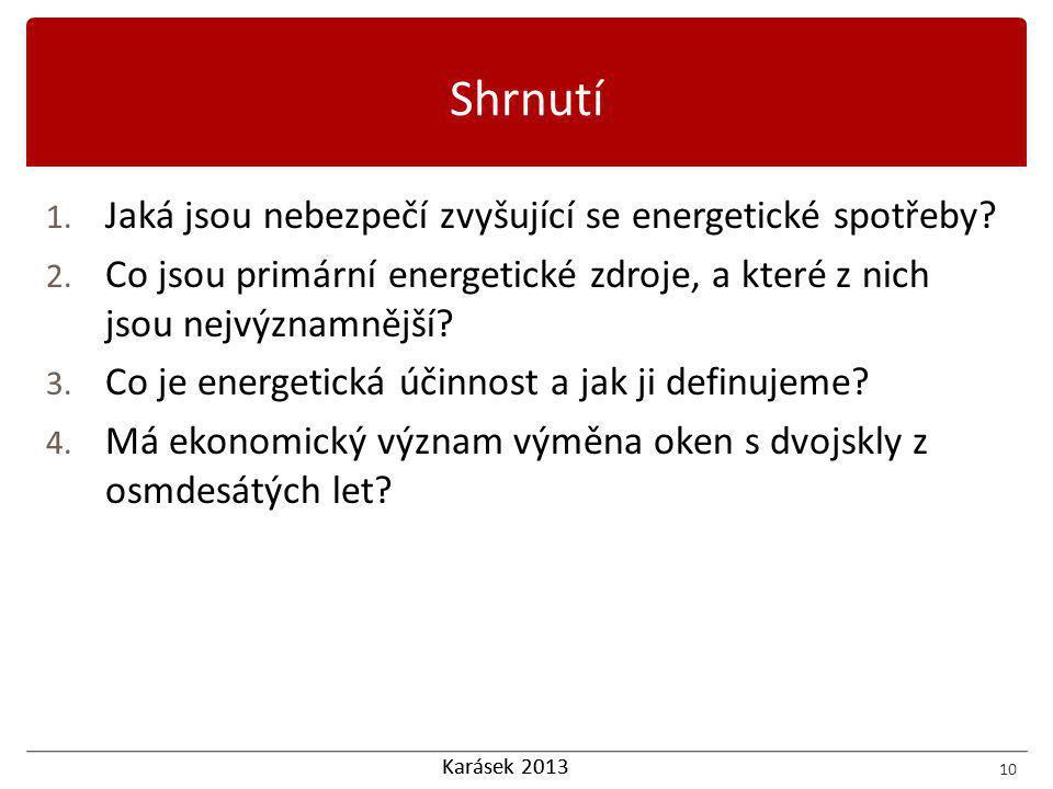 Karásek 2013 1. Jaká jsou nebezpečí zvyšující se energetické spotřeby.
