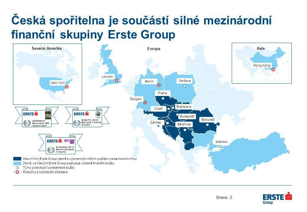 Česká spořitelna je součástí silné mezinárodní finanční skupiny Erste Group Strana2 Hlavní trhy Erste Group (země s významným tržním podílem na bankov