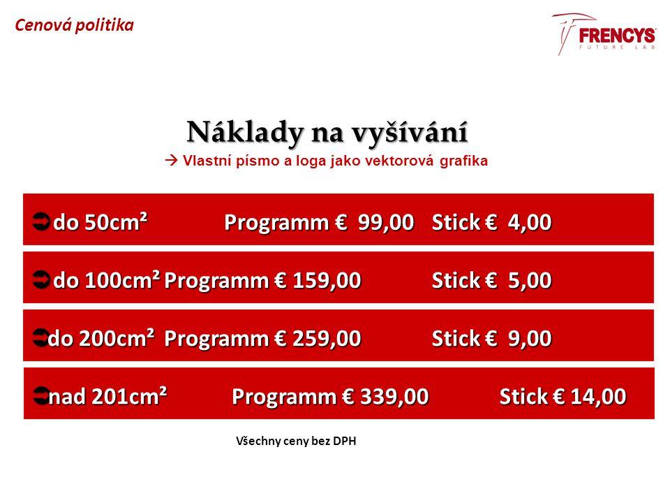  do 50cm² Programm € 99,00 Stick € 4,00  do 100cm²Programm € 159,00 Stick € 5,00  do 200cm²Programm € 259,00 Stick € 9,00  nad 201cm²Programm € 33