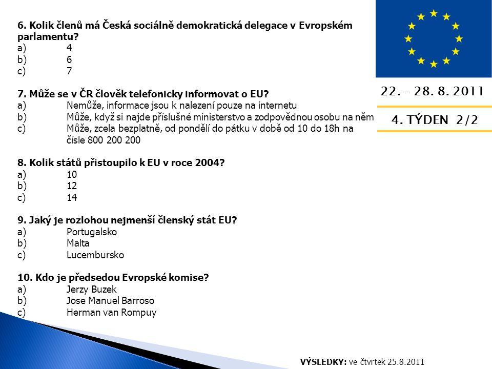 8.– 14. 8. 2011 3. TÝDEN 1/2 1. Jak se nazývá poslední revize Smluv.