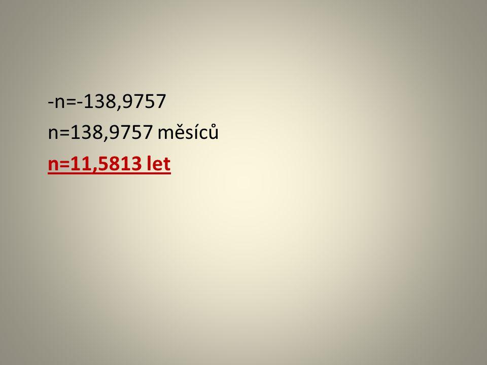 -n=-138,9757 n=138,9757 měsíců n=11,5813 let