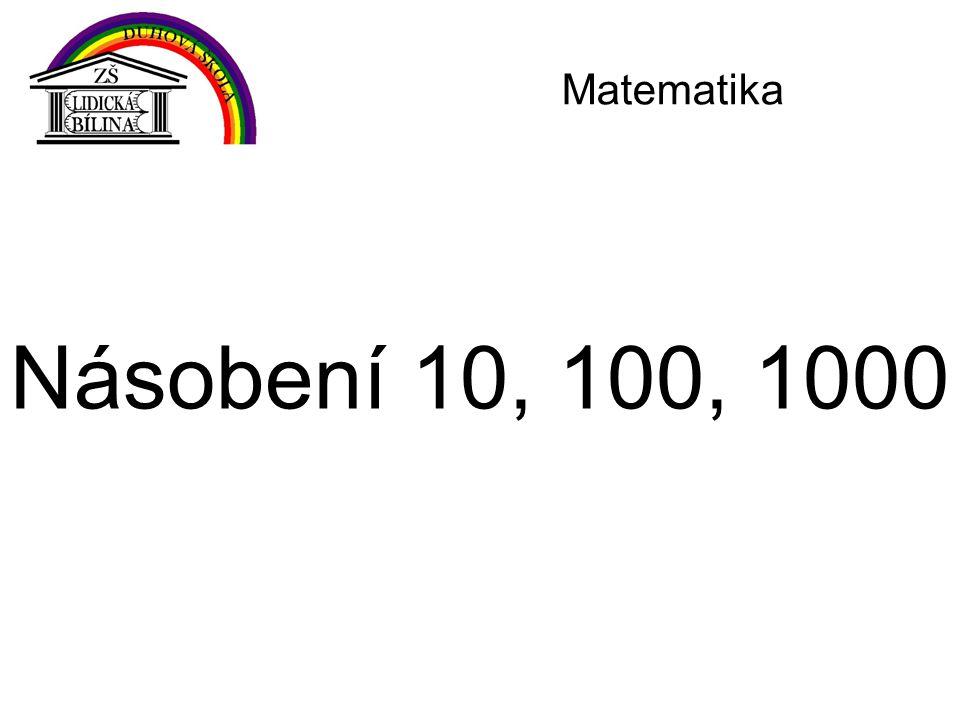 Násobení 10, 100, 1000 Matematika