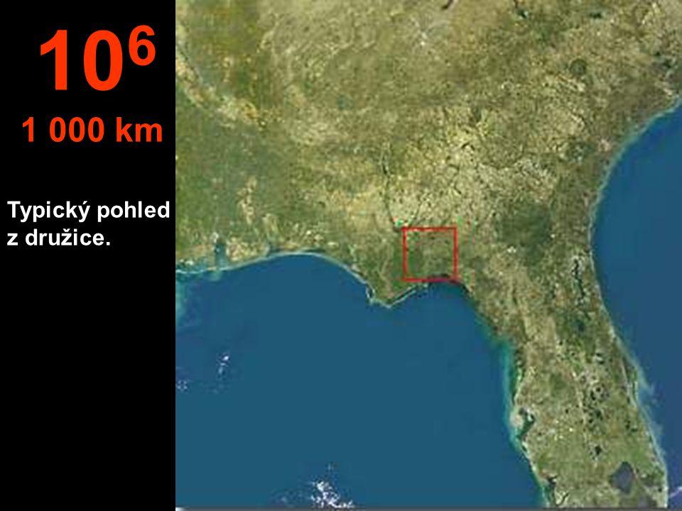 Typický pohled z družice. 10 6 1 000 km