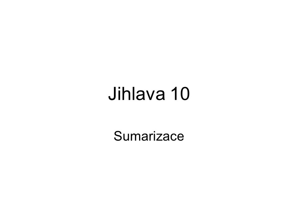 Jihlava 10 Sumarizace