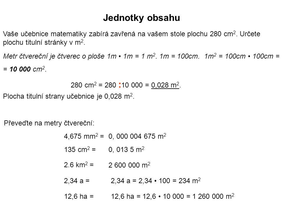 Jednotky objemu Kalkulátor má objem 156 cm 3.Určete jeho objem v dm 3.