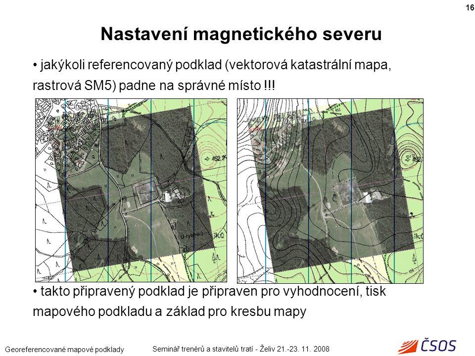 Seminář trenérů a stavitelů tratí - Želiv 21.-23. 11. 2008 Georeferencované mapové podklady jakýkoli referencovaný podklad (vektorová katastrální mapa