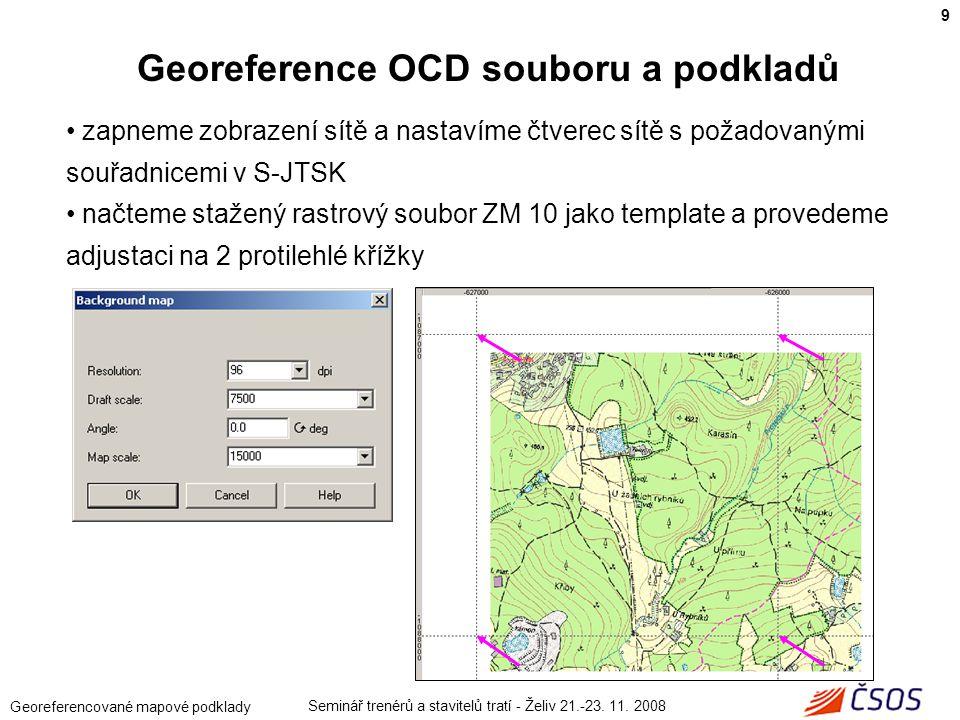 Seminář trenérů a stavitelů tratí - Želiv 21.-23. 11. 2008 Georeferencované mapové podklady zapneme zobrazení sítě a nastavíme čtverec sítě s požadova