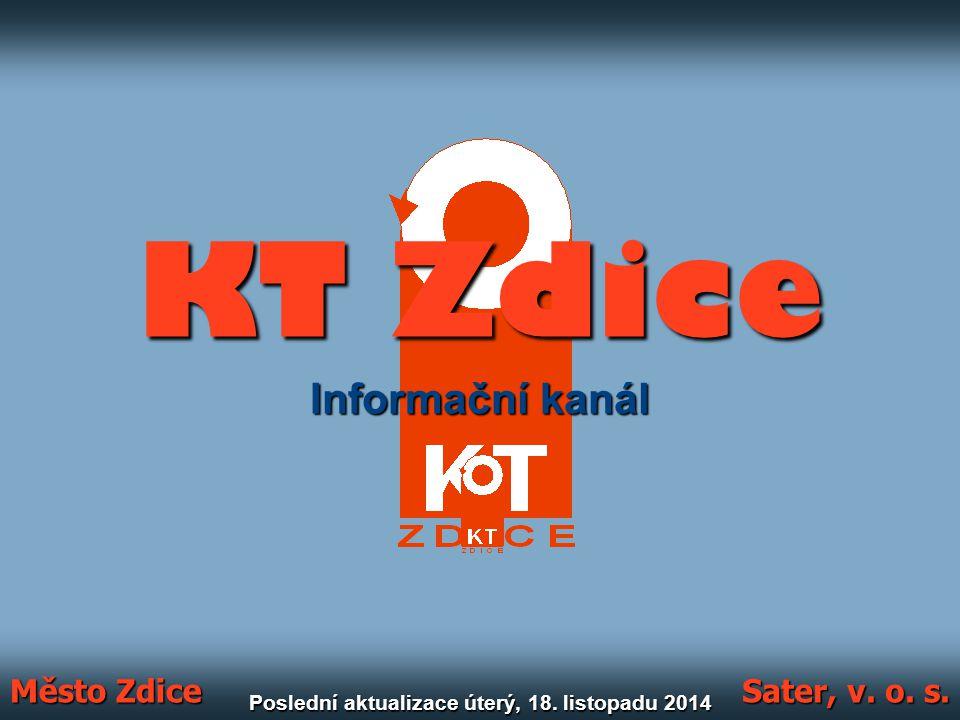 KT Zdice Informační kanál Město Zdice Sater, v. o. s. Poslední aktualizace úterý, 18. listopadu 2014úterý, 18. listopadu 2014úterý, 18. listopadu 2014