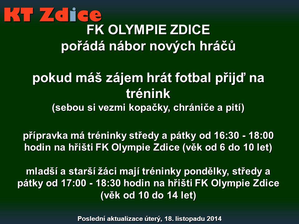 FK OLYMPIE ZDICE pořádá nábor nových hráčů pokud máš zájem hrát fotbal přijď na trénink (sebou si vezmi kopačky, chrániče a pití) přípravka má trénink