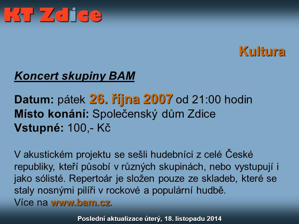 Kultura Výročí vyhlášení samostatné ČSR 26.října 2007 Datum: pátek 26.