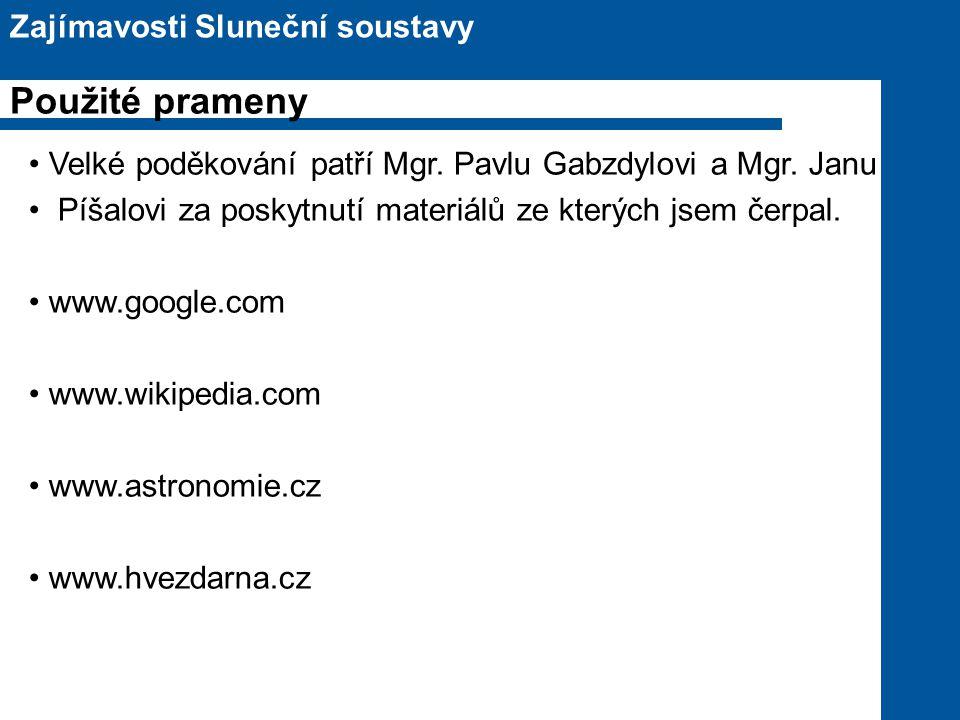 Velké poděkování patří Mgr.Pavlu Gabzdylovi a Mgr.