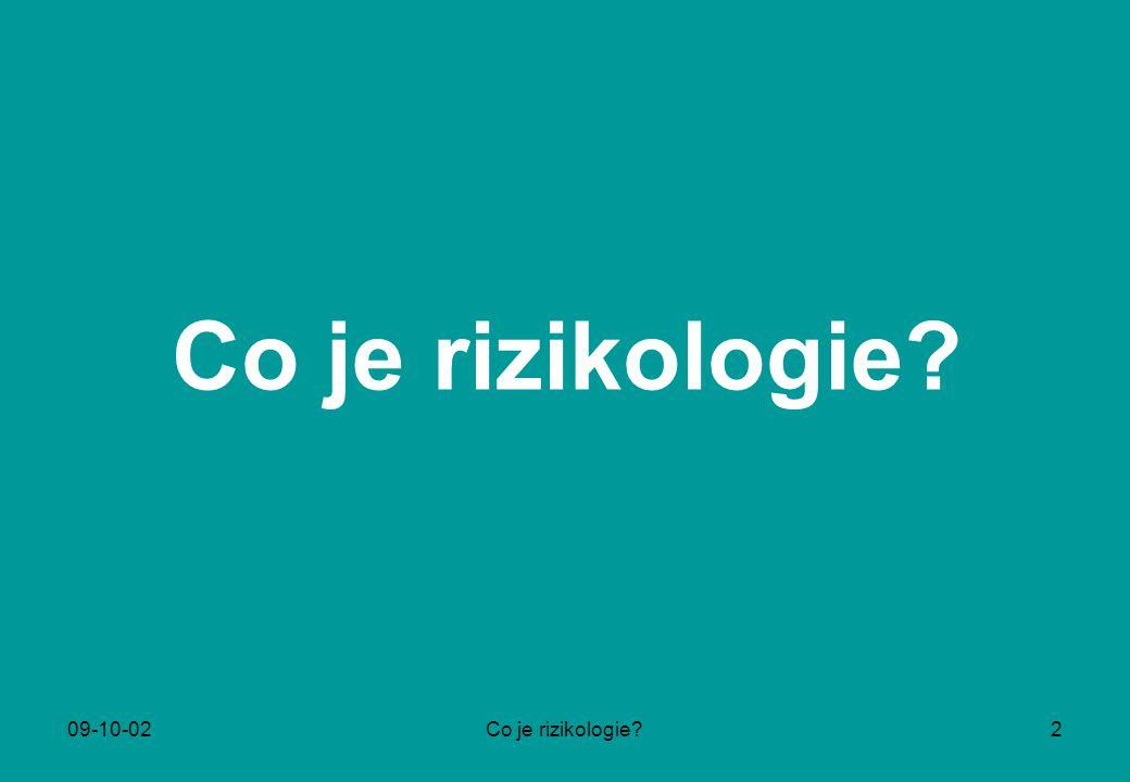 09-10-02Co je rizikologie?3 … dobrá otázka!