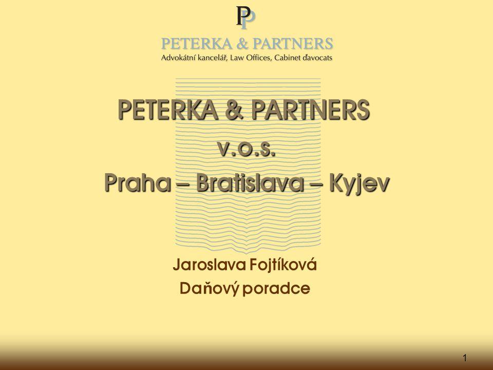 1 PETERKA & PARTNERS v.o.s. Praha – Bratislava – Kyjev Jaroslava Fojtíková Da ň ový poradce