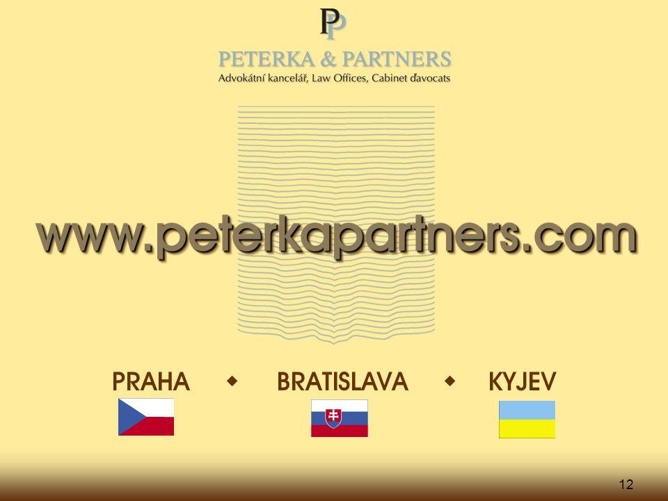 12 www.peterkapartners.comwww.peterkapartners.com PRAHA  BRATISLAVA  KYJEV
