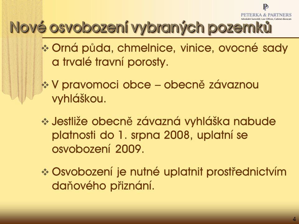 4 Nové osvobození vybraných pozemk ů  Orná p ů da, chmelnice, vinice, ovocné sady a trvalé travní porosty.