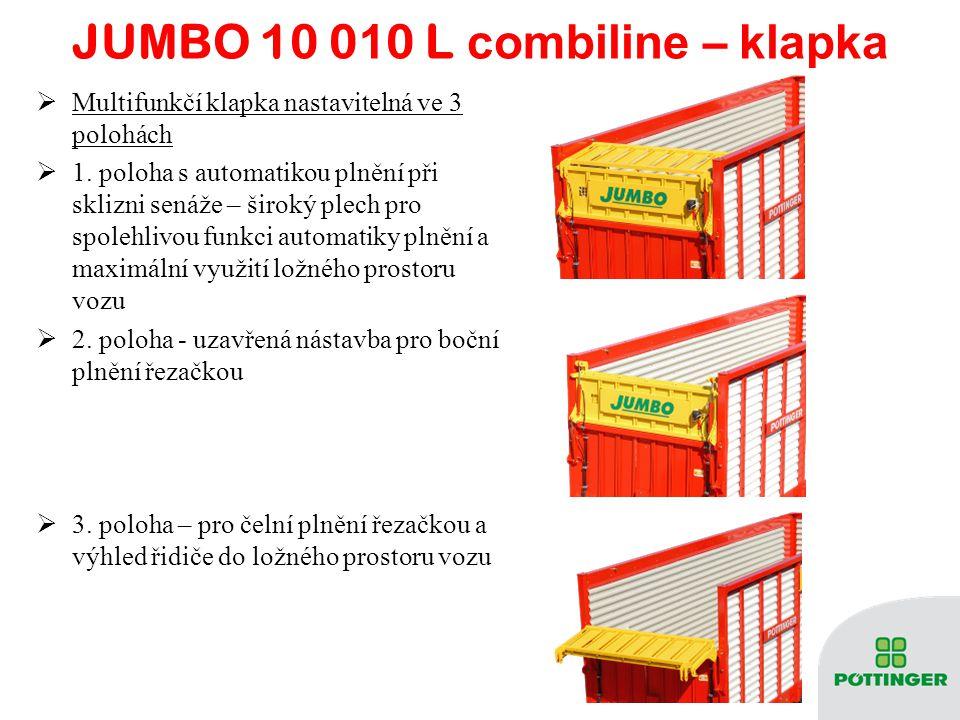 JUMBO 10 0 1 0 L combiline – k lapka  Multifunkčí klapka nastavitelná ve 3 polohách  1. poloha s automatikou plnění při sklizni senáže – široký plec