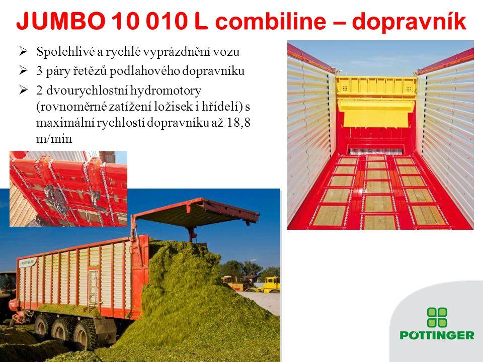 JUMBO 10 0 1 0 L combiline – d opravník  Spolehlivé a rychlé vyprázdnění vozu  3 páry řetězů podlahového dopravníku  2 dvourychlostní hydromotory (