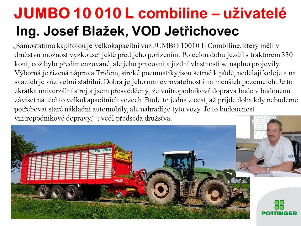"""JUMBO 10 0 1 0 L combiline – u živatelé """"Samostatnou kapitolou je velkokapacitní vůz JUMBO 10010 L Combiline, který měli v družstvu možnost vyzkoušet"""