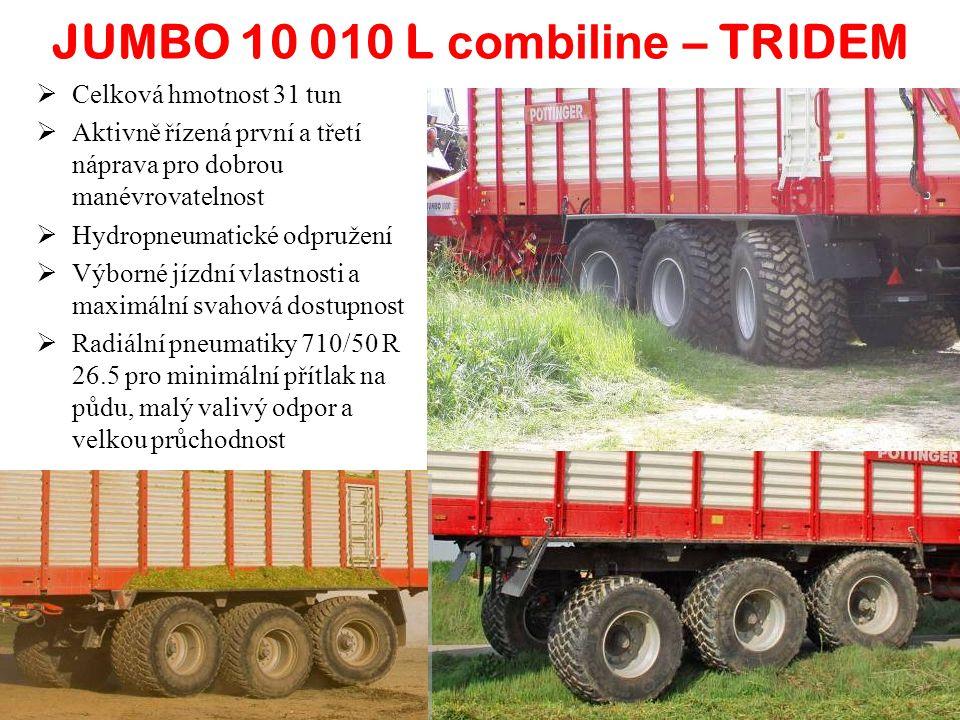 JUMBO 10 0 1 0 L combiline – TRIDEM  Celková hmotnost 31 tun  Aktivně řízená první a třetí náprava pro dobrou manévrovatelnost  Hydropneumatické od